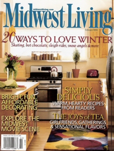 The Premier magazine devoted to celebrating life in the heartland with articles on wonderful homes, beautiful gardens, great recipes, interesting people, fun places to live. Plus midwest festivals and celebrations, weekend get-aways, Biking trails and more!